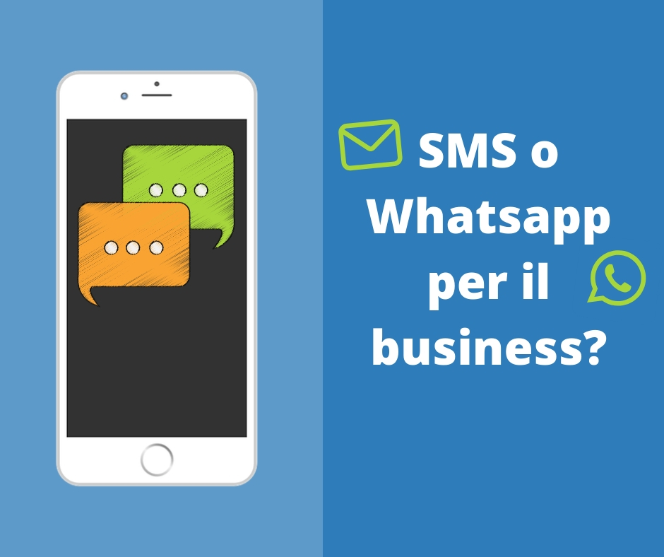 SMS vs Whatsapp per il business: una comparativa ragionata