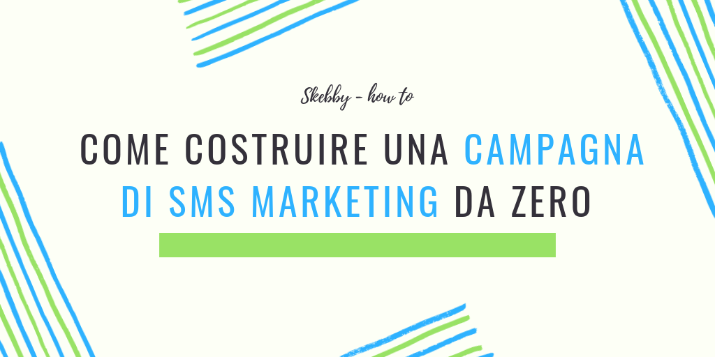 Come creare una campagna di SMS marketing da zero