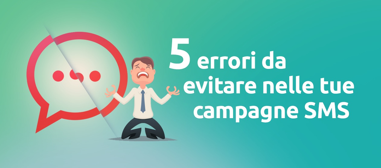 5 errori da evitare con le tue campagne di SMS Marketing