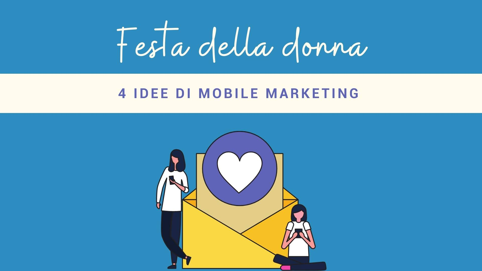 Mobile marketing per la festa della donna : 4 idee efficaci