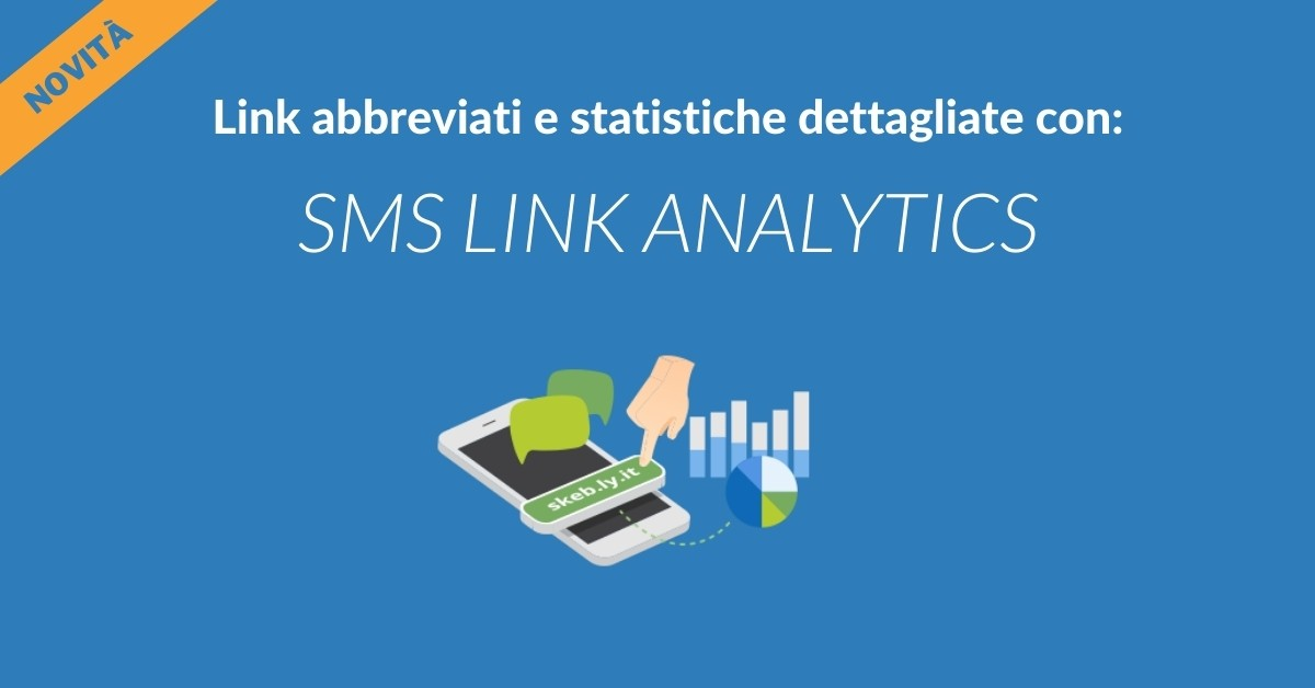 SMS Link Analytics: come inviare un link via SMS e tracciarne la performance